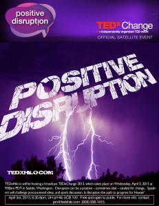Please Share : TEDxHiloChange 2013 Positive Disruption